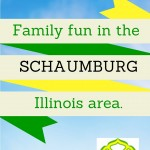 Family fun in the Schaumburg, Illinois area