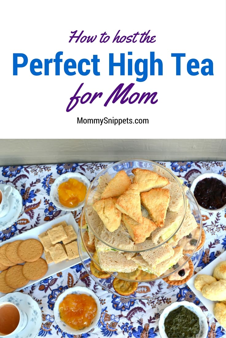 How to host the perfect high tea: Recipes and Tips with MommySnippets.com