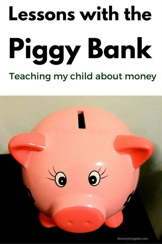 Lessons with the Piggy Bank- Teaching my child about money MommySnippets.com (2)