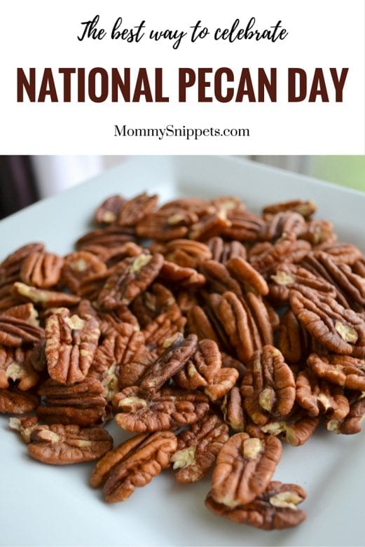 The best way to celebrate National Pecan Day- MommySnippets.com