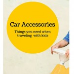 Car accessories you need when traveling with kids