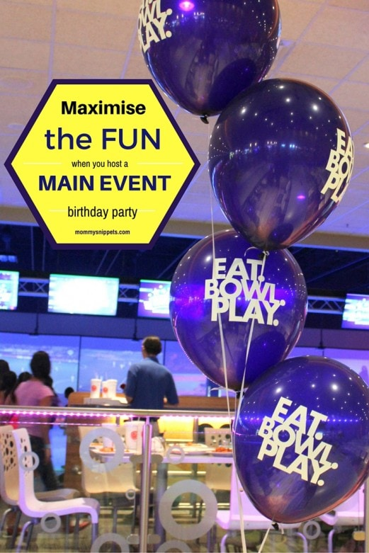 Maximise the fun when you host a MAIN EVENT birthday party- MommySnippets #FUNstigators #EatBowlPlay #Sponsored