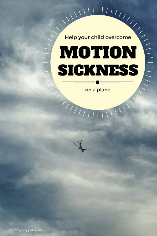 How to help your child overcome motion sickness on a plane- MommySnippets.com #AdventuresInMotion #Travel #IC (ad)