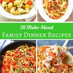 20 Make-Ahead Family Dinner Recipes