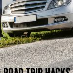 Road Trip Hacks for Your Next Trip