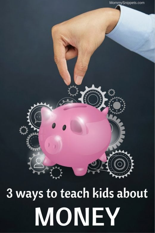 3-opportunities-to-teach-your-kids-about-money-mommysnippets-com