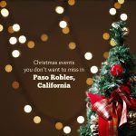 Christmas events you don't want to miss in Paso Robles, California