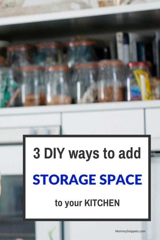 3 DIY ways to add Storage Space to your Kitchen- MommySnippets.com