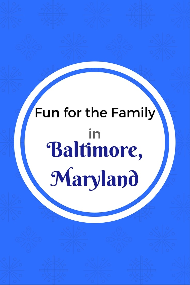 Fun for the Family in Baltimore, Maryland