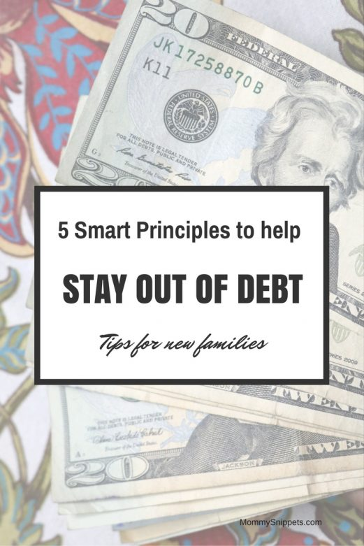 5 smart principles to help a new family stay out of debt- MommySnippets.com #BudgetEveryDollar @EveryDollar #Sponsored