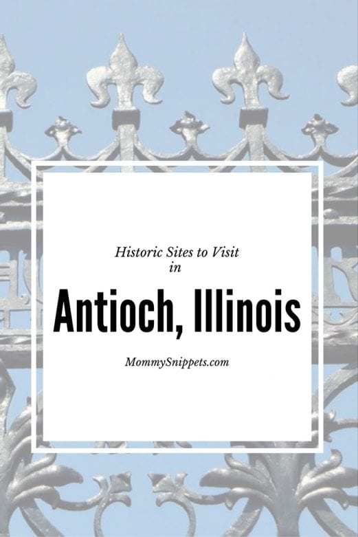 Historic Sites to Visit in Antioch, Illinois- MOmmySnippets.com