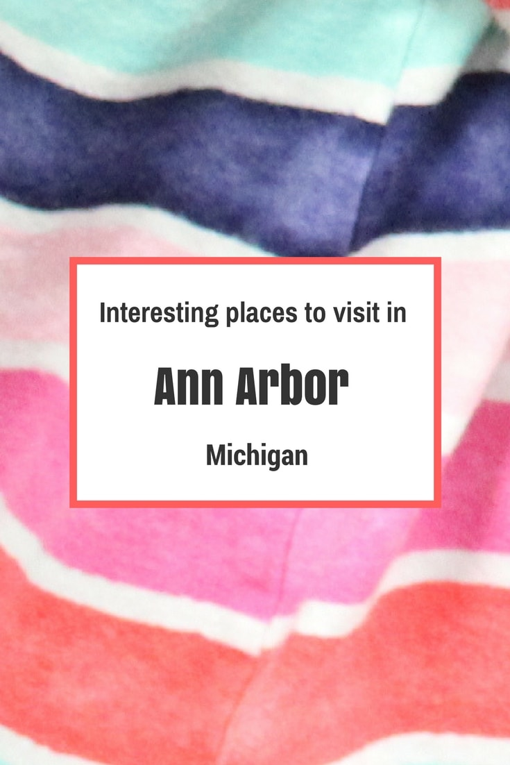Interesting Places to Visit in Ann Arbor, Michigan