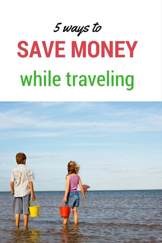 5 ways to save money while traveling- MommySnippets.com