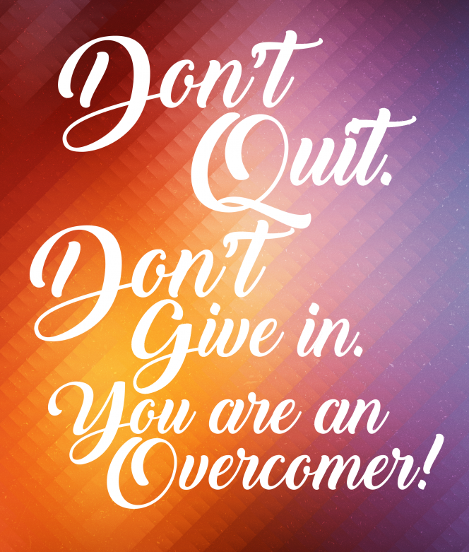 You're an overcomer - MommySnippets.com