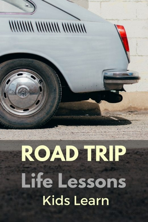 Life Lessons Kids Learn on Road Trips- MommySnippets.com