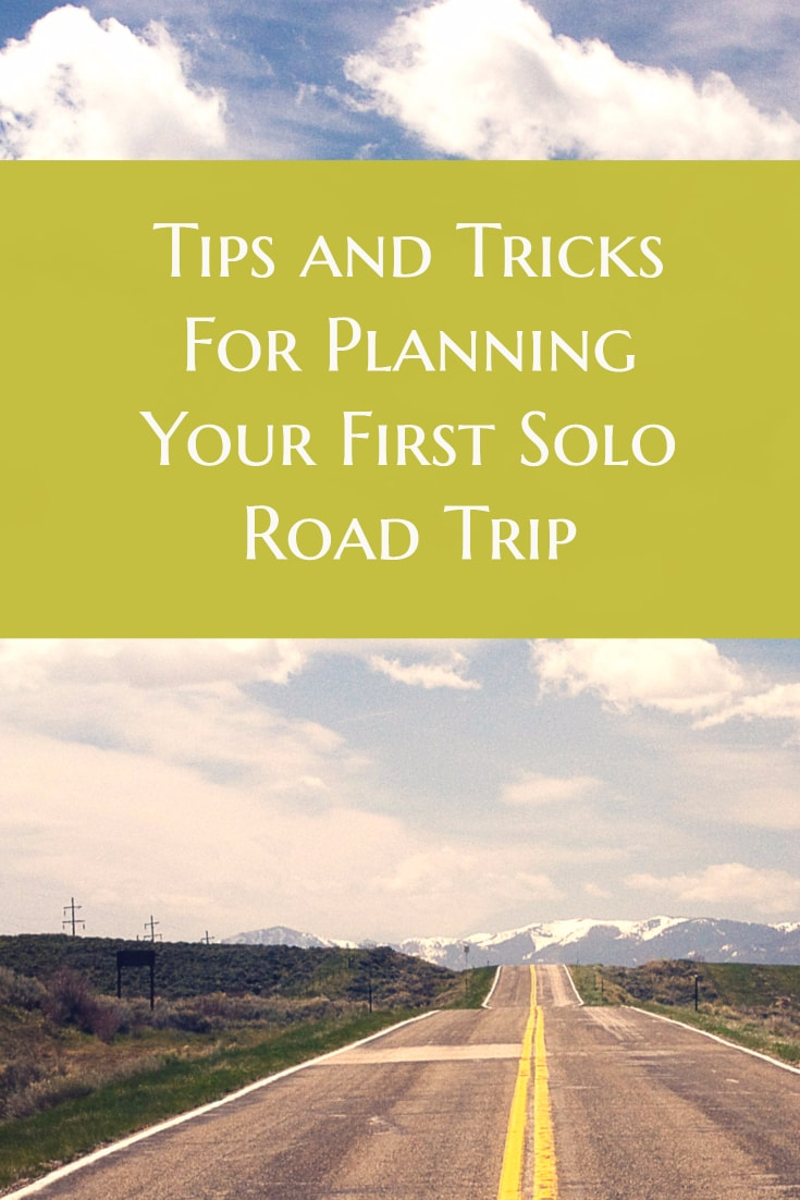 Tips and Tricks for Planning Your First Solo Road Trip- MommySnippets.com (7)