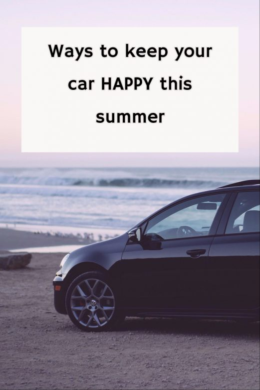 A Few Surefire Ways To Keep Your Car Happy This Summer