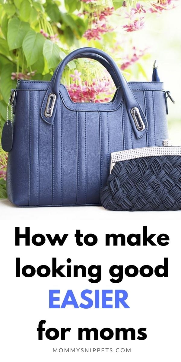 Simple ways to make looking good easier for moms