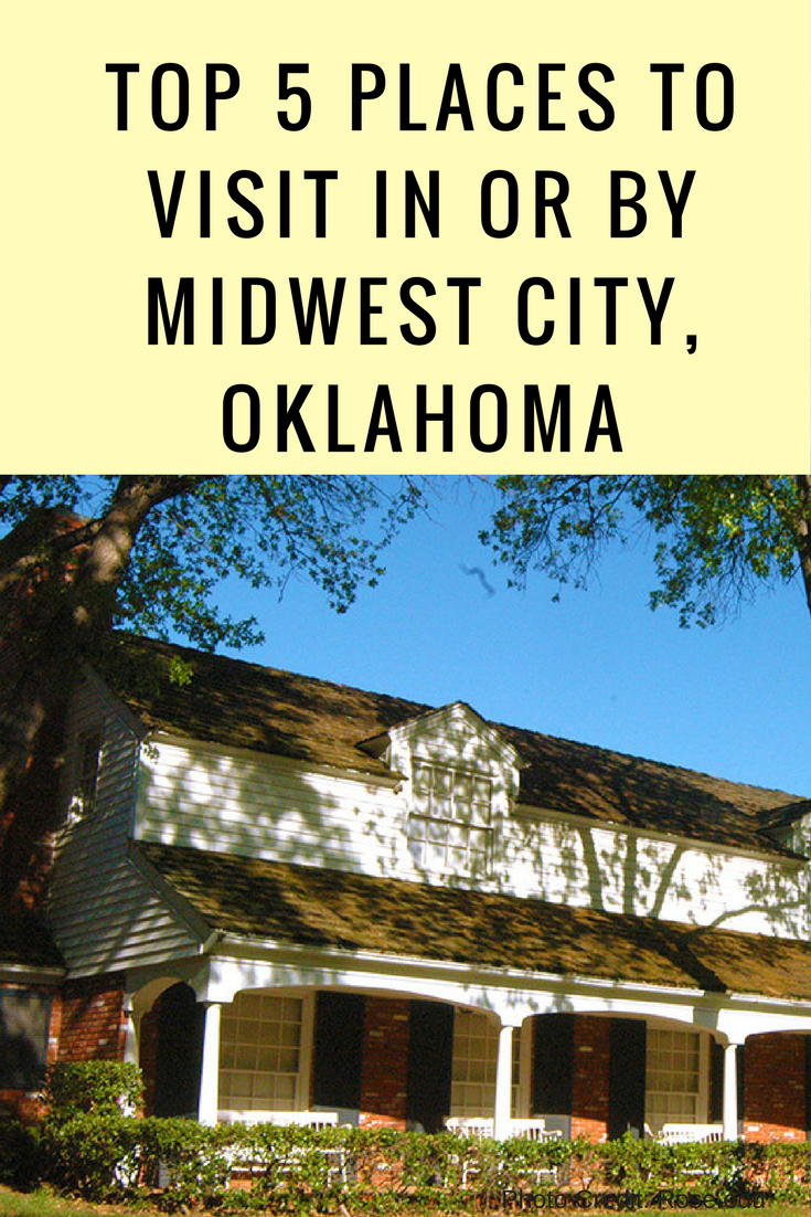 top 5 places to visit in or by midwest city oklahoma