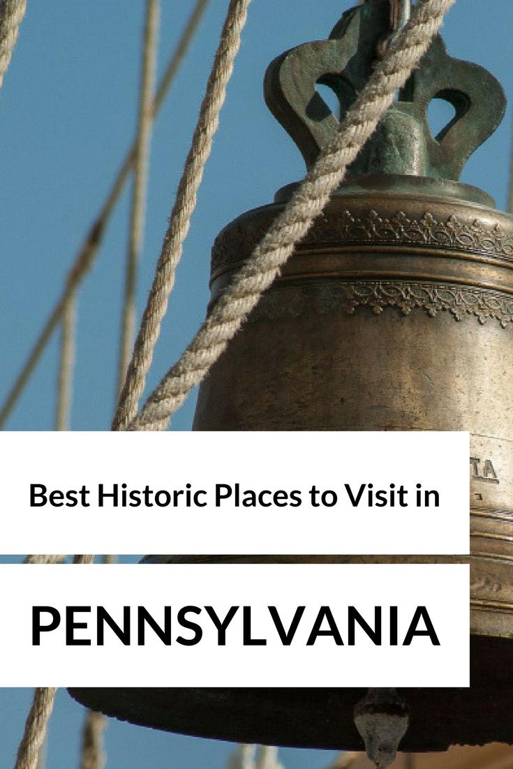Best Historic Places To Visit In Pennsylvania The Top 5
