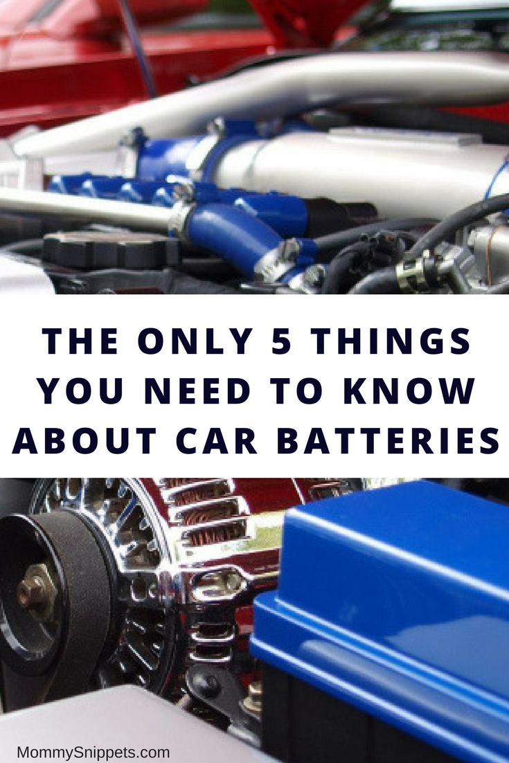 The Only 5 Things You Need To Know About Car Batteries- MommySnippets.com