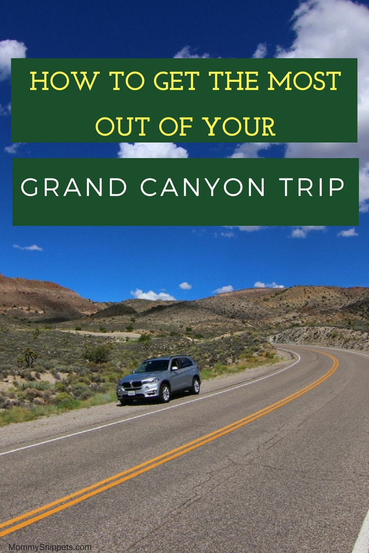 How To Get the Most Out of Your Grand Canyon Road Trip_ MommySnippets.com