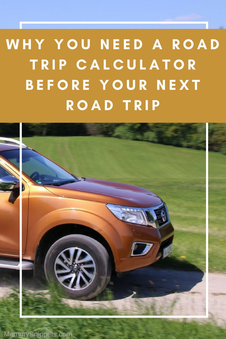 Why You Need A Road Trip Calculator Before Your Next Road Trip - MommySnippets.com