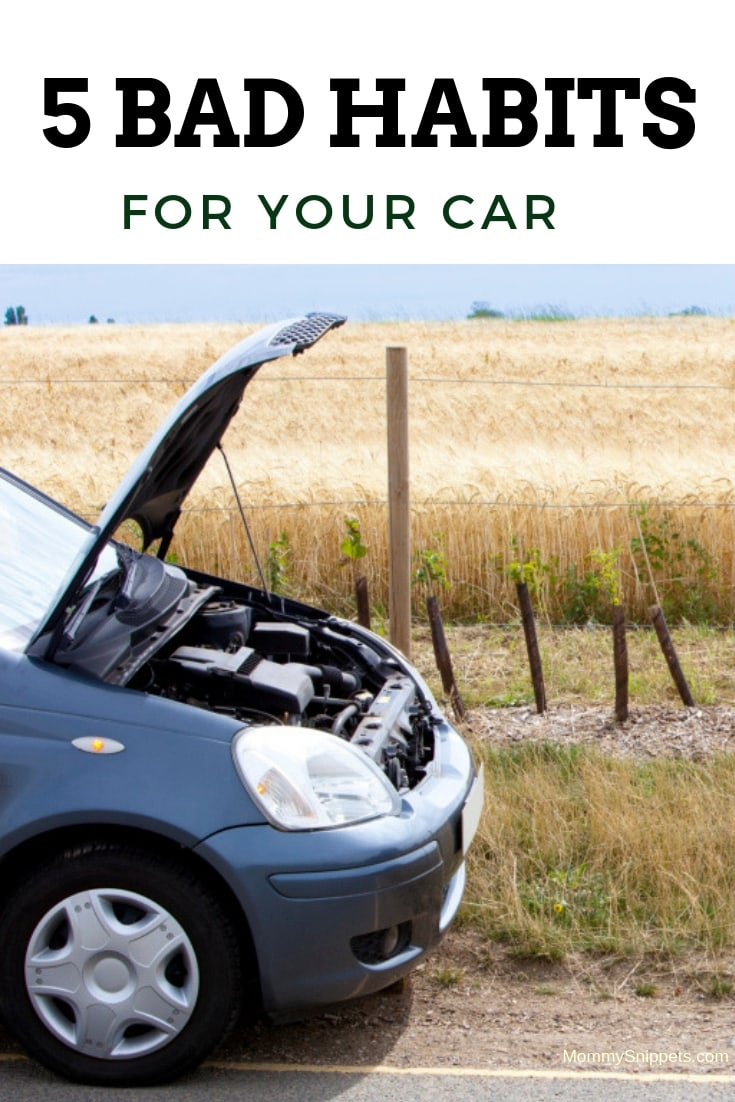 5 bad habits that are terrible for your car -MommySnippets.com