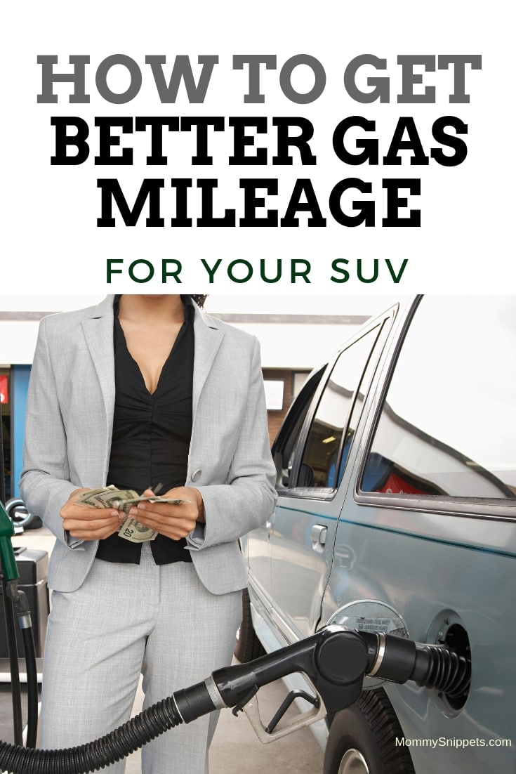 How to get better gas mileage from your SUV -MommySnippets.com