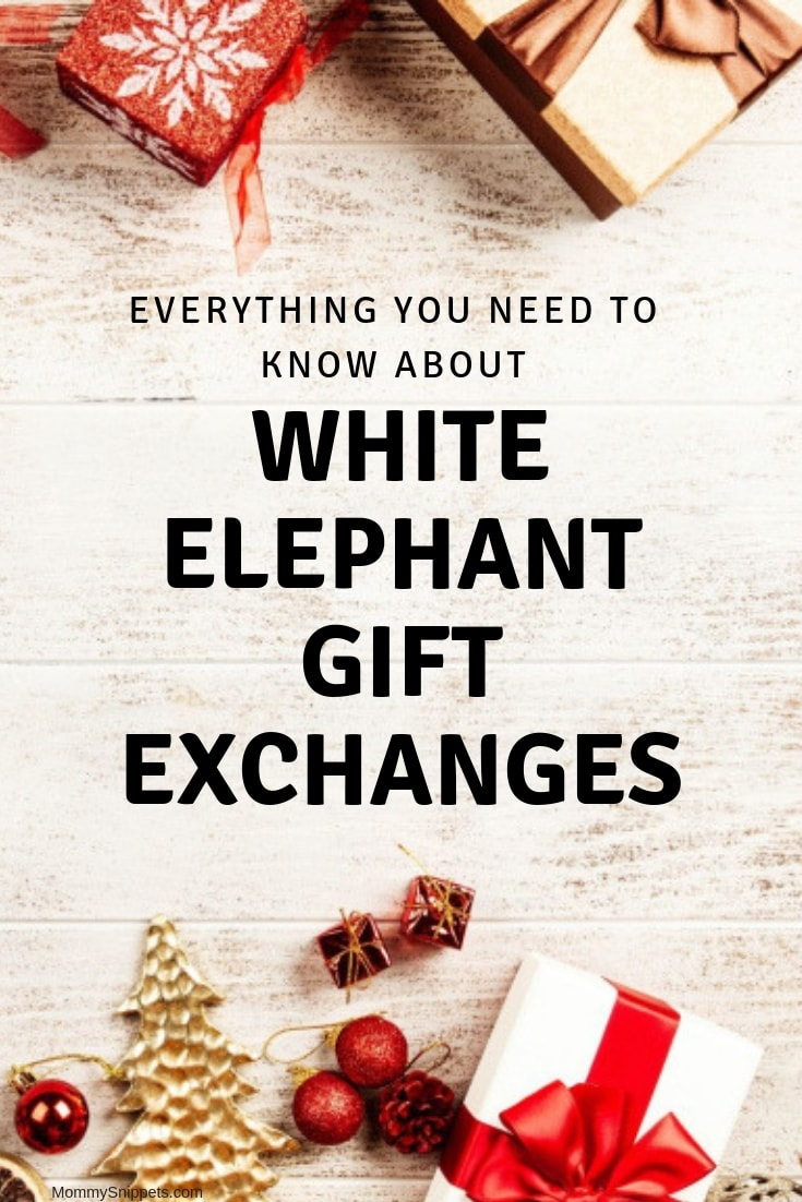 Everything you need to know about White Elephant Gift Exchanges- MommySnippets.com (1)