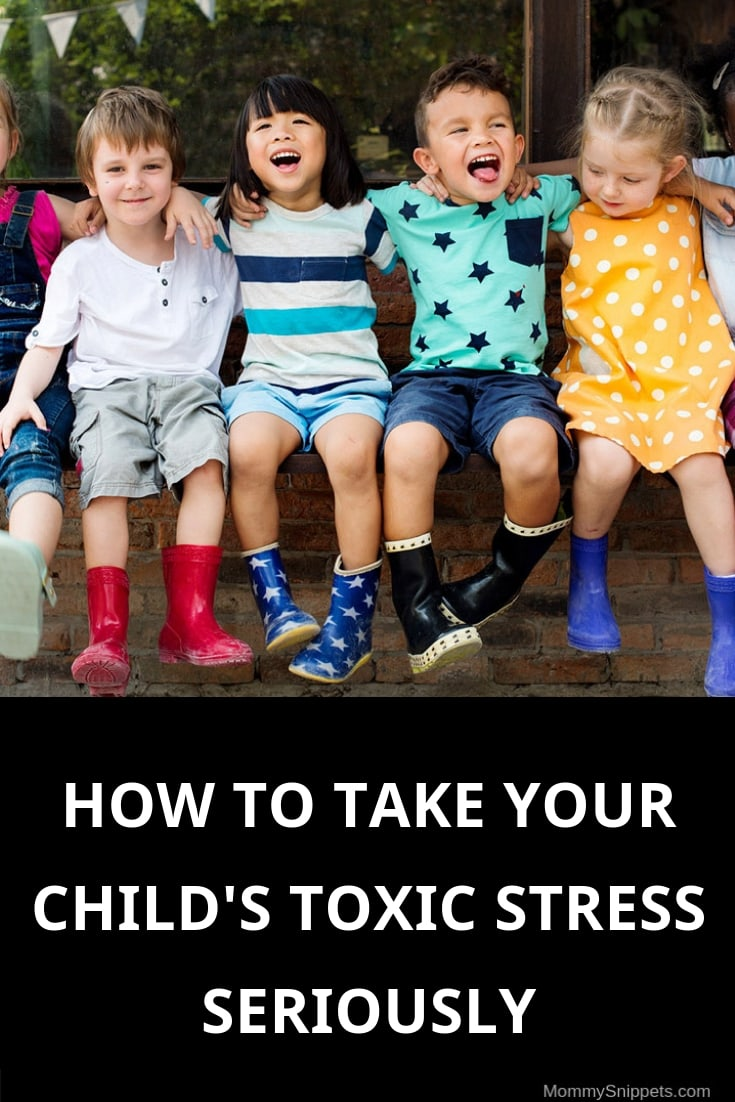 how to take your child's toxic stress seriously