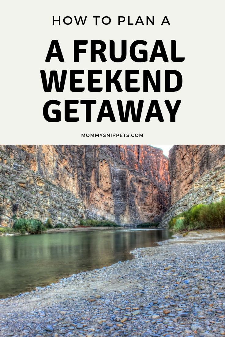 How to Plan a Frugal Weekend Getaway- MommySnippets.com