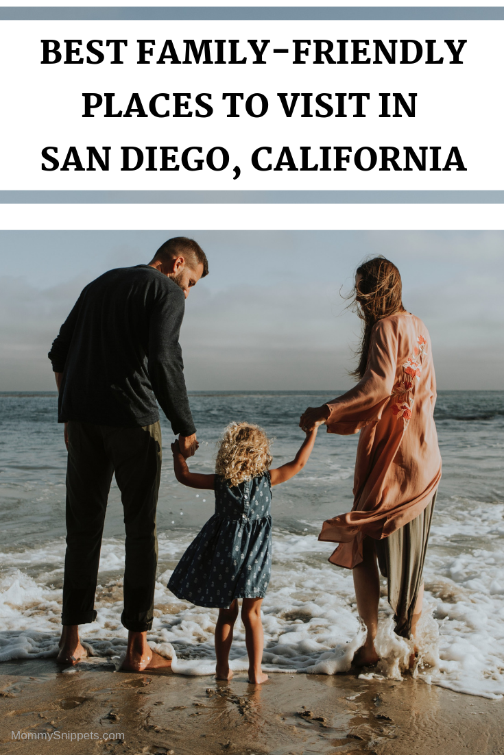 The Best Family-Friendly Places to visit in San Diego, California with MommySnippets.com