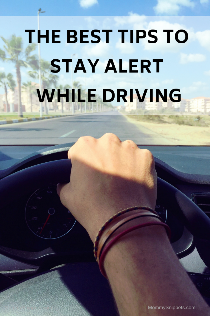 The best tips to stay alert while driving with MommySnippets.com