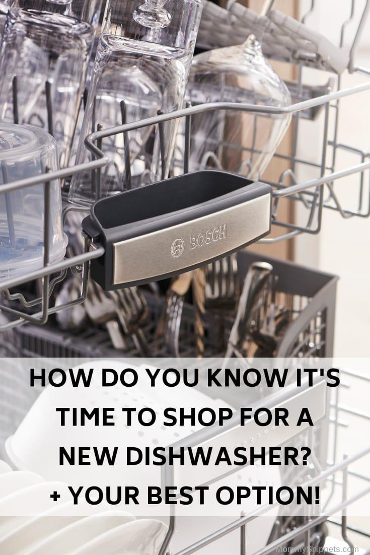 How do you know it's time to shop for a new dishwasher_ with MommySnippets.com @BOSCHHOMEUS, #ad, @BestBuy #boschdishwasher, #boschcrystaldry, #boschkitchen, #mynewboschdishwasher