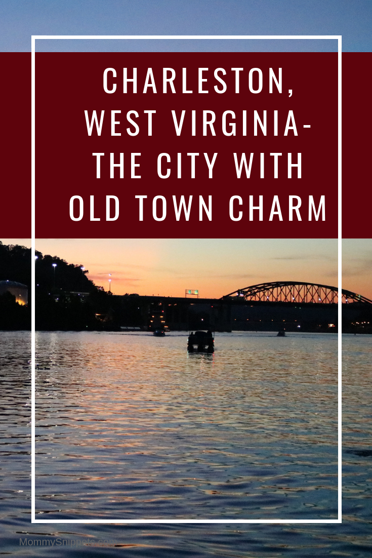 Enjoying Charleston, West Virginia- the city with old town charm -MommySnippets.com #almostheaven @WVTourism #hosted @charlestonwv #wvpartner #MSTeamTravels #cwv