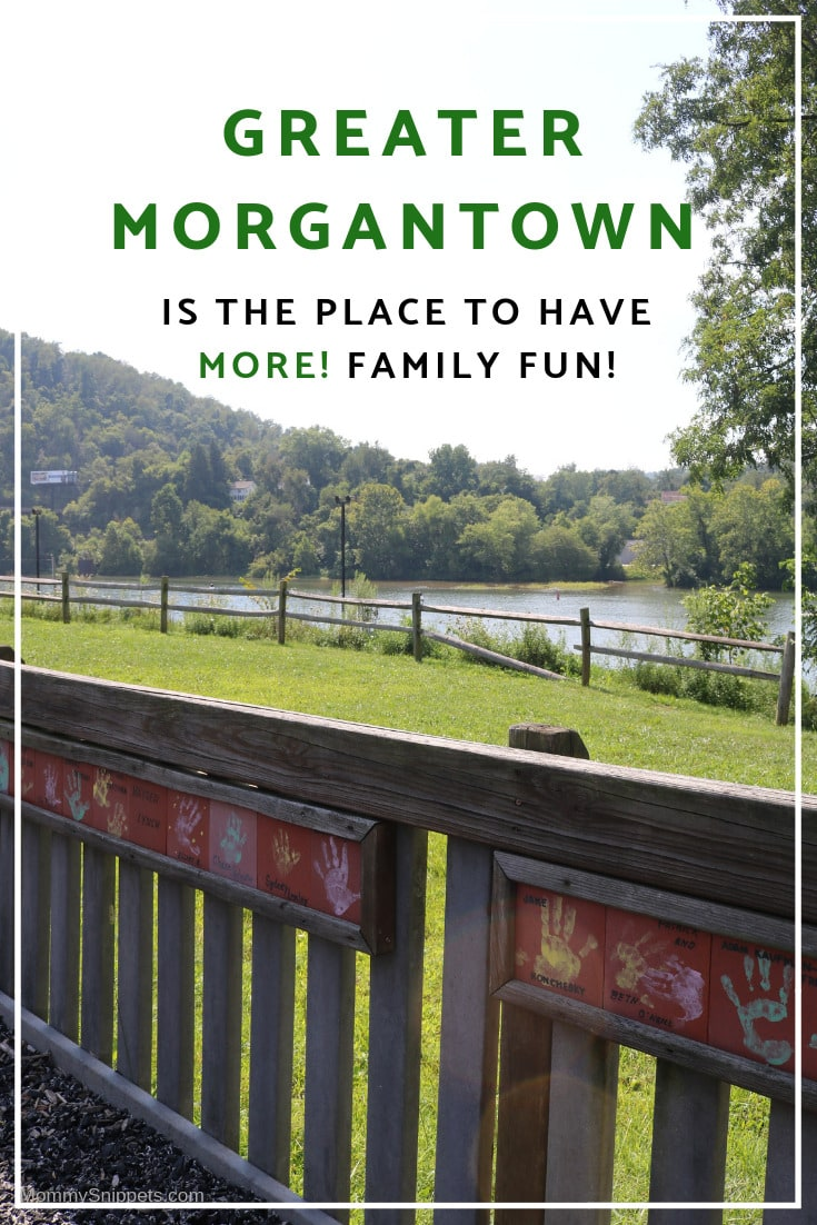 Greater Morgantown is the place to have MORE! family fun -MommySnippets.com #almostheaven @WVTourism #hosted @tourmorgantown #wvpartner #MSTeamTravels #morgantown