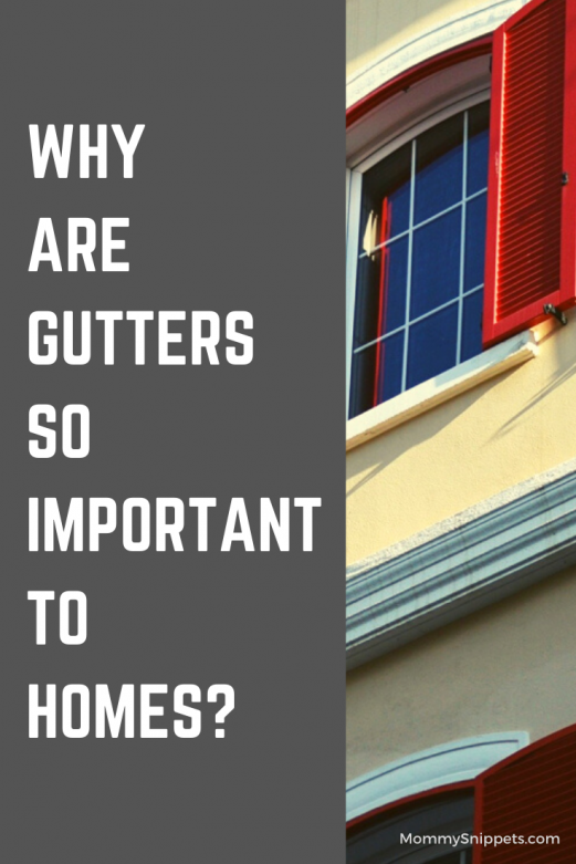 Why Are Gutters So Important to Homes_ - MommySnippets.com #sponsored