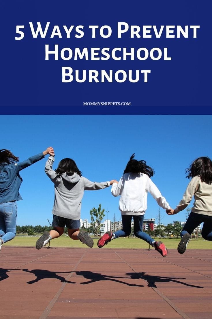 5 Ways to Prevent Homeschool Burnout - MommySnippets.com