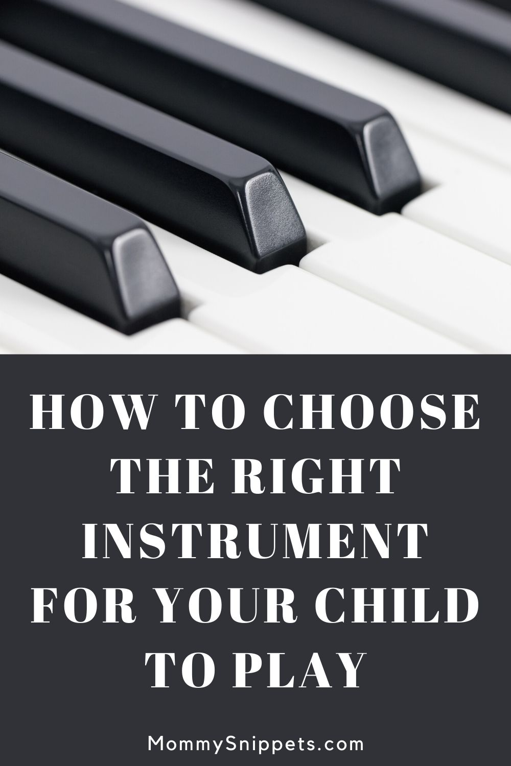 Choosing the Right Instrument for Your Child to Play- MommySnippets.com