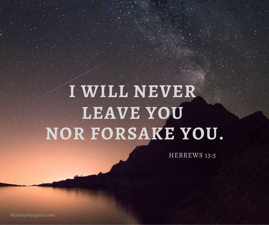 God will never leave you nor forsake you