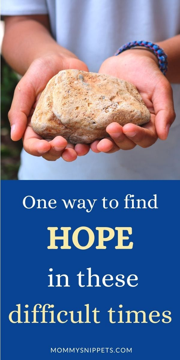 One way to find HOPE in these difficult times- MommySnippets.com