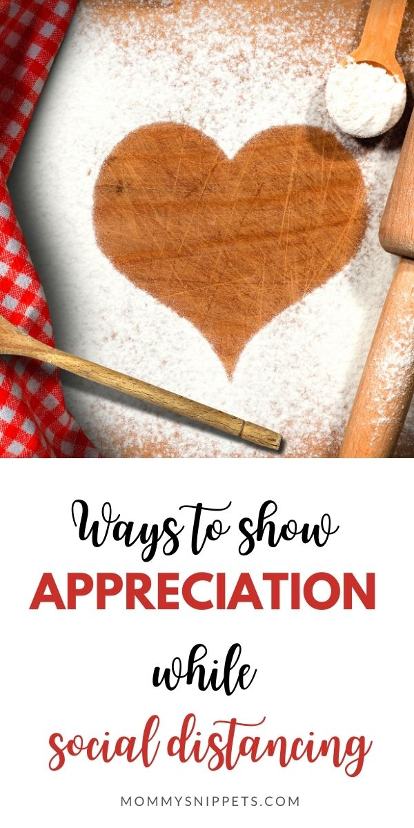 Ways to show appreciation while social distancing- MommySnippets.com