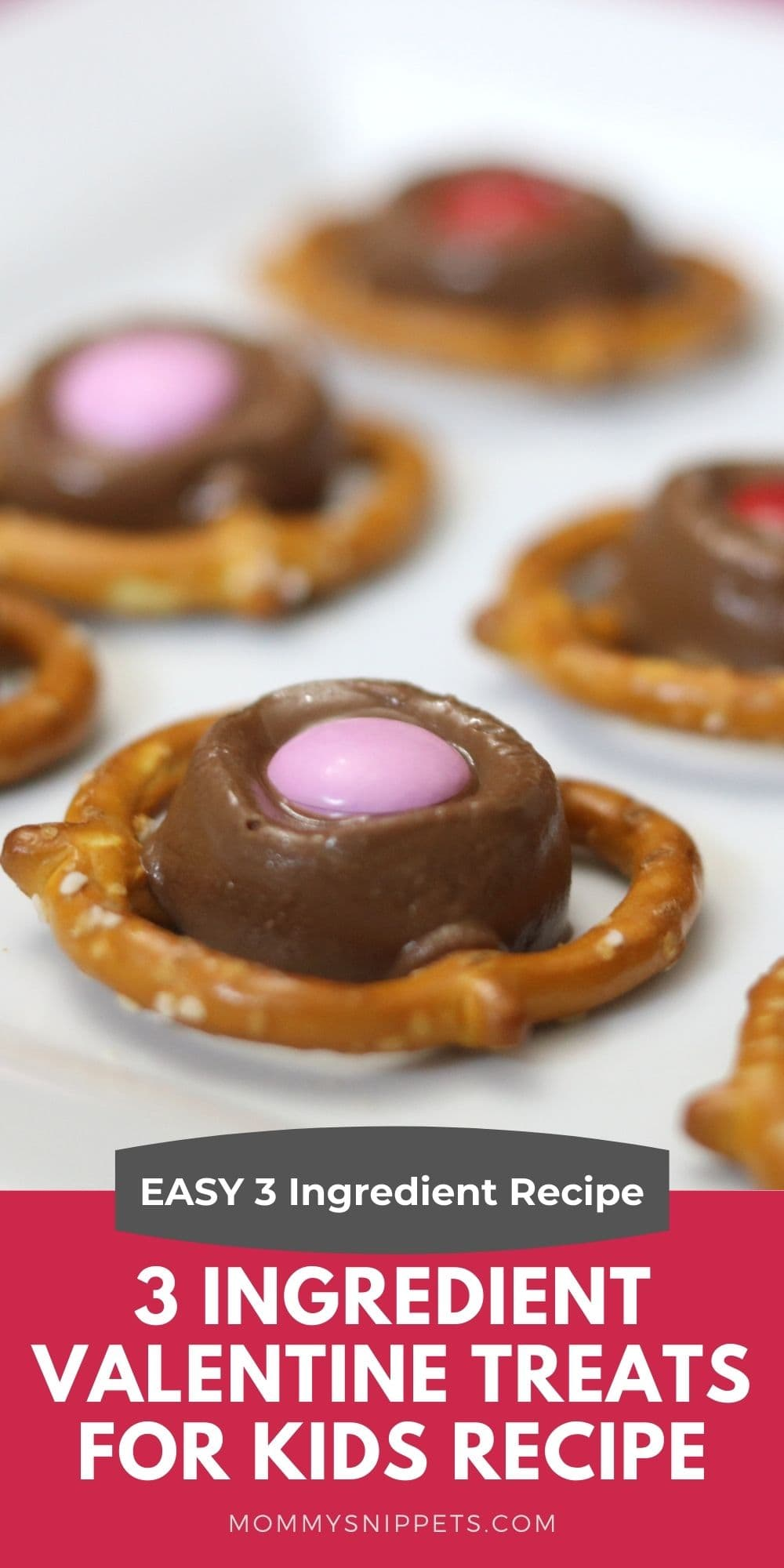 3 Ingredient Valentine Treats for Kids – an Easy Pretzel Treats Recipe- MommySnippets.com
