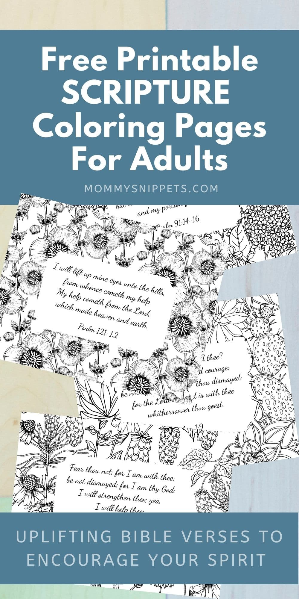 Uplifting Bible Verses to Encourage Your Spirit + Free Printable Scripture Coloring Sheets- MommySnippets.com