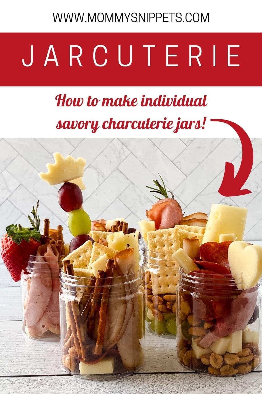 How to make Savory Jarcuterie-invididual savory charcuterie jars- MommySnippets.com
