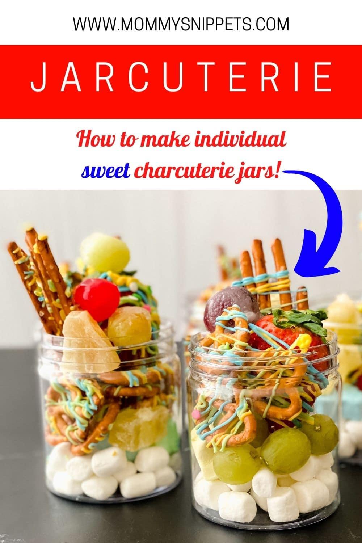 How to Make a Sweet Jarcuterie -Individual Charcuterie Jar Treats
