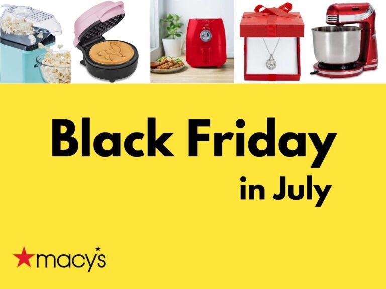 Macy's Big Black Friday in July Sale
